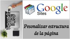 Google Sites Clásico 2017 - Pesonalizar estructura de la página (español) Google Sites, Blog, Youtube, Google Plus, News, Twitter, Maps, Worksheets