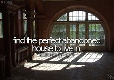 Bucket List for Girls: Find the Perfect Abandoned House to Live In [ ]