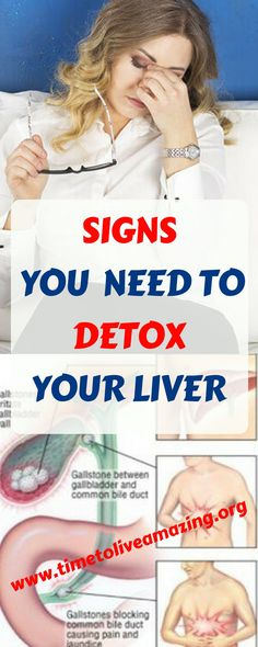 SIGNS YOU MAY NEED TO DETOX YOUR LIVER - Time To Live Amazing