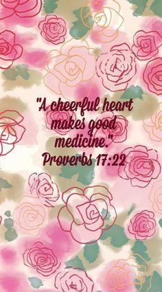 Wallpaper iphone 5. Bible verse Proverbs 17:22. #madeitmyself
