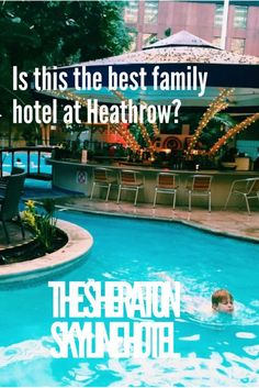 The Best Family Hotel At Heathrow Sheraton Skyline