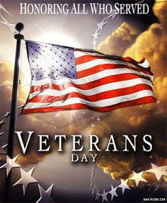Happy Veteran's Day! Thank You So Very Much! Honoring All Who Have Served.