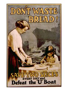 Don't Waste Bread....read Don't Waste Your Life...John Piper....You'll understand the importance of this war poster.  :-)