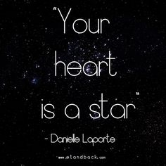 Your heart is a star - Danielle Laporte #starquote