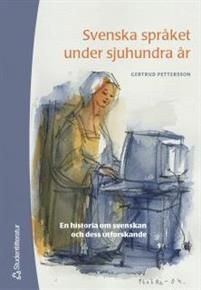 Svenska språket under sjuhundra år  av Gertrud Pettersson 285 kr