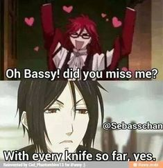So cold, oh bassy you really do love me ! Grell ~
