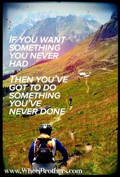 """""""If you want something you never had. Then you've got to do something you've never done."""" #quote #cycling #inspiration"""