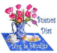 buenos dias dios te bendiga