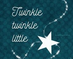 Twinkle twinkle quotes cute quote sweet star lullaby twinkle Reaching For The Stars, Twinkle Twinkle Little Star, Cute Quotes, Grief, Baby Shower, Thoughts, Sayings, Words, Sweet