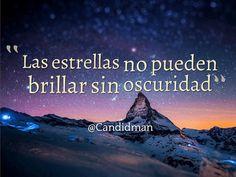 """""""Las estrellas no pueden brillar sin oscuridad"""". #Candidman #Frases https://t.co/aaD633uvbJ @candidman"""