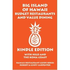 Big Island Of Hawaii Budget Restaurants And Value Dining With Hilo And The Kona Coast (Hawaii Restaurant Guide Series) (Kindle Edition)  http://www.connecticainc.com/store/afile.php?p=B006VPA2HY  B006VPA2HY