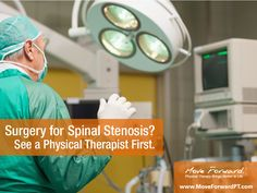 Surgery for spinal stenosis? See a physical therapist first.