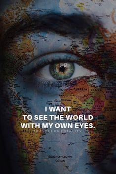 I want to see the world with my own eyes. Words Quotes, Me Quotes, Motivational Quotes, Inspirational Quotes, Sayings, Adventure Quotes, Adventure Travel, Inspirierender Text, Beau Message
