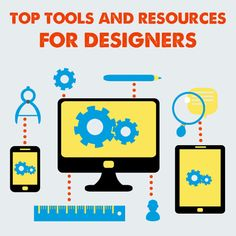 Top Tools and Resources For Designers
