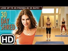 Jillian Michaels 30 day shred. Levels 1 thru 3 - YouTube.  Level 1 of the workout should be done for 10 days, Level 2 for 10, and Level 3 for 10.