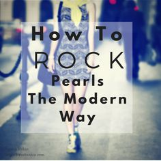 How To Successfully Rock Pearls The Modern Way @frenchrobin