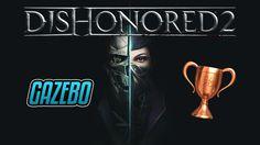 Dishonored 2 - Gazebo - Guida Trofei / Obiettivi