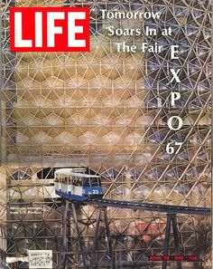 Cover of LIFE magazine dated w pic of monorail pavilion at Expo photo by Mark Kauffman Expo 67 Montreal, Montreal Ville, Montreal Travel, Montreal Quebec, Life Cover, World's Fair, Life Magazine, Find Art, Vivid Colors