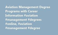Aviation Management Degree Programs with Career Information #aviation #management #degrees #online, #aviation #management #degree http://health.nef2.com/aviation-management-degree-programs-with-career-information-aviation-management-degrees-online-aviation-management-degree/  # Aviation Management Degree Programs with Career Information Essential Information A degree in aviation management provides individuals with the education necessary to oversee the departments of airlines and airports…