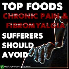 Certain chemicals in the foods you eat may trigger the release of neurotransmitters that heighten this sensitivity which inturn makes chronic pain worse