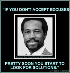 Dr. Ben Carson no excuses= finding solutions