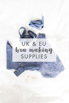 Big bad list of UK and EU suppliers of bra and lingerie making notions and fabrics   Randomly Happy