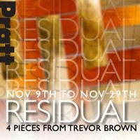 Residual opens tonight. Listen to artist Trevor Brown talk about his work that is in the exhibition.