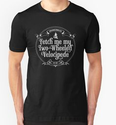 """Fetch me my two wheeled Velocipede"" T-Shirts & Hoodies by roskopp 