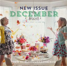 Heirloom Magazine's Winter Issue 2013 is almost ready to launch - stay tuned for more details and visit: www.heirloommagazine.com for more info!