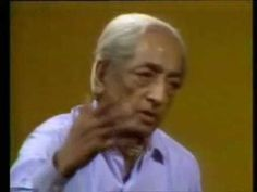Jiddu Krishnamurti: Fear... if nothing else, take a gander at this one. warning: it is long