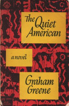 Module B. Elective After the Bomb. The Quiet American by Graham Greene. An anti-war novel. It draws on Greene's experiences as a war correspondent for The Times and Le Figaro in French Indochina Cool Books, My Books, The Quiet American, Books To Read Before You Die, War Novels, Le Figaro, Graham Greene, Great Novels, Crime Fiction