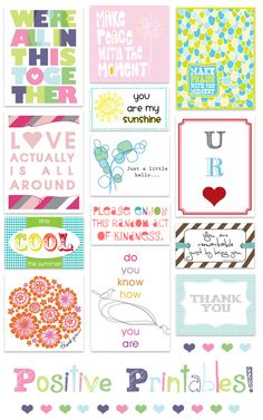 LOTS of printable posters, cards, and tags. thank yous, lovely quotes, inspirational messages.