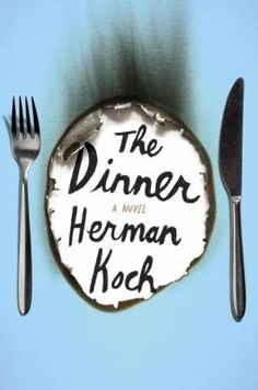 The Dinner: A Novel by Herman Koch