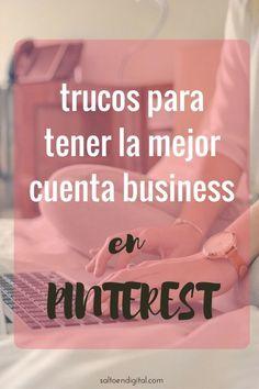 Trucos para tener la mejor cuenta business en Pinterest y aumenta el tráfico a tu web con estas sencillas claves.