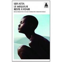 Le meilleur reste à venir: Amazon.fr: Sefi Atta, Charlotte Woillez: Livres