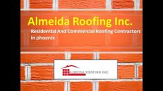 Almeida Roofing Provide Professional Contractors And Roofing Services In  Phoenix, Arizona. We Offer Services Like Tile Roofing, Roof Replacement, ...