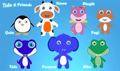 Hey ... My Name is  Quin , Simoo , Pingki , Fogi , Tido , Panpan , Bibu