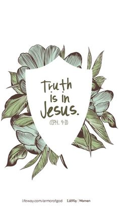Truth is in Jesus.