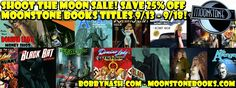 If you've ever considered sampling one of my stories from Moonstone Books, now is your best chance. The publisher has launched their SHOOT THE MOON SALES EVENT beginning today and running through Sunday, September 18th. Take 25% off everything in Moonstone Books' extensive catalog by using code SHOOT1234 at checkout. Discount is only valid on purchases of $15 or more. www.moonstonebooks.com  I've also posted links to all of my Moonstone Books titles at www.bobbynash.com for easy access.
