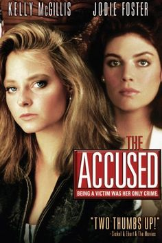 The accused, directed by Jonathan Kaplan, starring Kelly McGillis and Jodie Foster, 1988 - Powerful movie