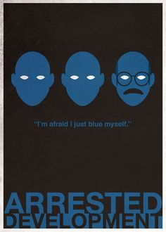 Arrested Development / poster by drawsgood