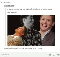 """""""So a friend of mine just started watching Supernatural....she likes Jess."""" HAHAHA!"""