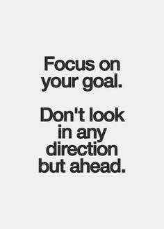 It is so easy to get distracted in day to day tasks.  Remember to stay focused on the goal you have set for yourself. #morningmotivation