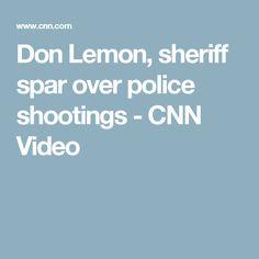 Don Lemon, sheriff spar over police shootings - CNN Video