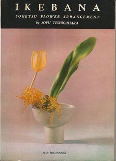 "Sofu Teshigahara (Japanese, 勅使河原 蒼風, book, ""Ikebana Sogetsu Flower Arrangement—For a Beginner"" [sic] by Sofu Teshigahara edition) pages) Ikebana Arrangements, Floral Arrangements, Flower Arrangement, Neo Dada, Kenzo Tange, Ikebana Sogetsu, Images Instagram, Herb Ritts, Buddhist Traditions"