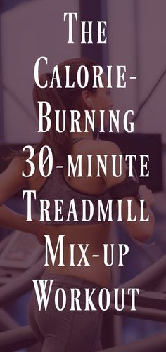 This Calorie-Burning 30-minute treadmill mix-up workout will save you from a boring exercise routine and get you sweating. Quick workout, great results!