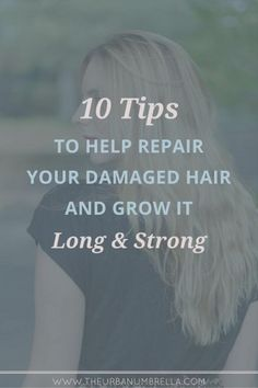 Top Tips on How to Fix Damaged Hair || Struggle with dry damaged hair? Click here to find 10 EASY tips to help get your hair back on track and grow it long + strong!