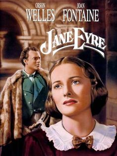 The best movie version of Jane Eyre...black & white film staring Orson Welles and Joan Fontaine
