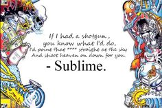 Don't Push - Sublime favorite lyric ever!