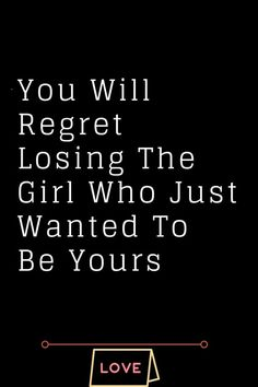 You Will Regret Losing The Girl Who Just Wanted To Be Yours - Thoughts Feeds#WhatIsLove #loveSayings #love #lovelife #Romance #quotes #entertainment #loveWords #LookingForLove #TrueLove #AboutLove #MyLove #FindLove #LoveQuotes #InLove #RealLove #LoveLive #BestLover #LoveRelationship #LoveAndRelationships #LoveAdvice #LoveTips #LoveCompatibility #LoveStories #loveart #lovequotesforhim #lovequotessad #lovequotesdeep #lovequotesforboyfriend #lovewhatyoudo #lovewins #lovewhereyoulive #lovewords Lost Myself Quotes, Breakup Memes, Me Quotes, Funny Quotes, Love Quotes For Him Funny, Romance Quotes, Regret Quotes, Giving Up On Love, Words Of Comfort